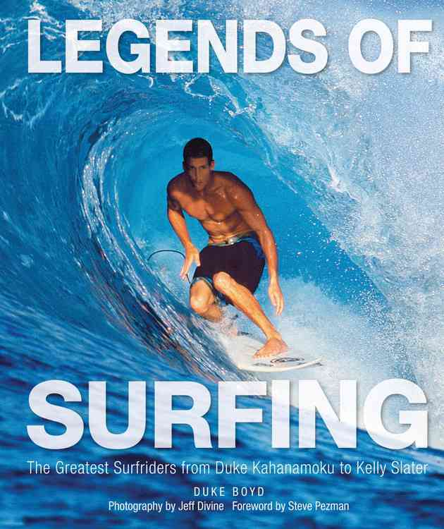 Legends of Surfing By Voyageur Press (COR)